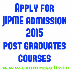 JIPME admission 2015 for post graduates courses