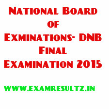 National Board of Examinations DNB Final Examinations 2015