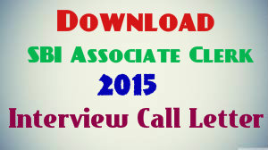 SBI assocaite clerk 2015 interview call letter