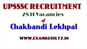 UPSSSC chakbandi lekhpal Recruitment 2831 posts jobs vacancies in up online notice
