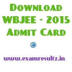WBJEE 2015 admit cards for engineering medical exam