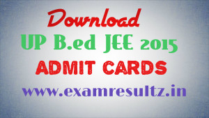download UP B.ed JEE Admit Cards 2015