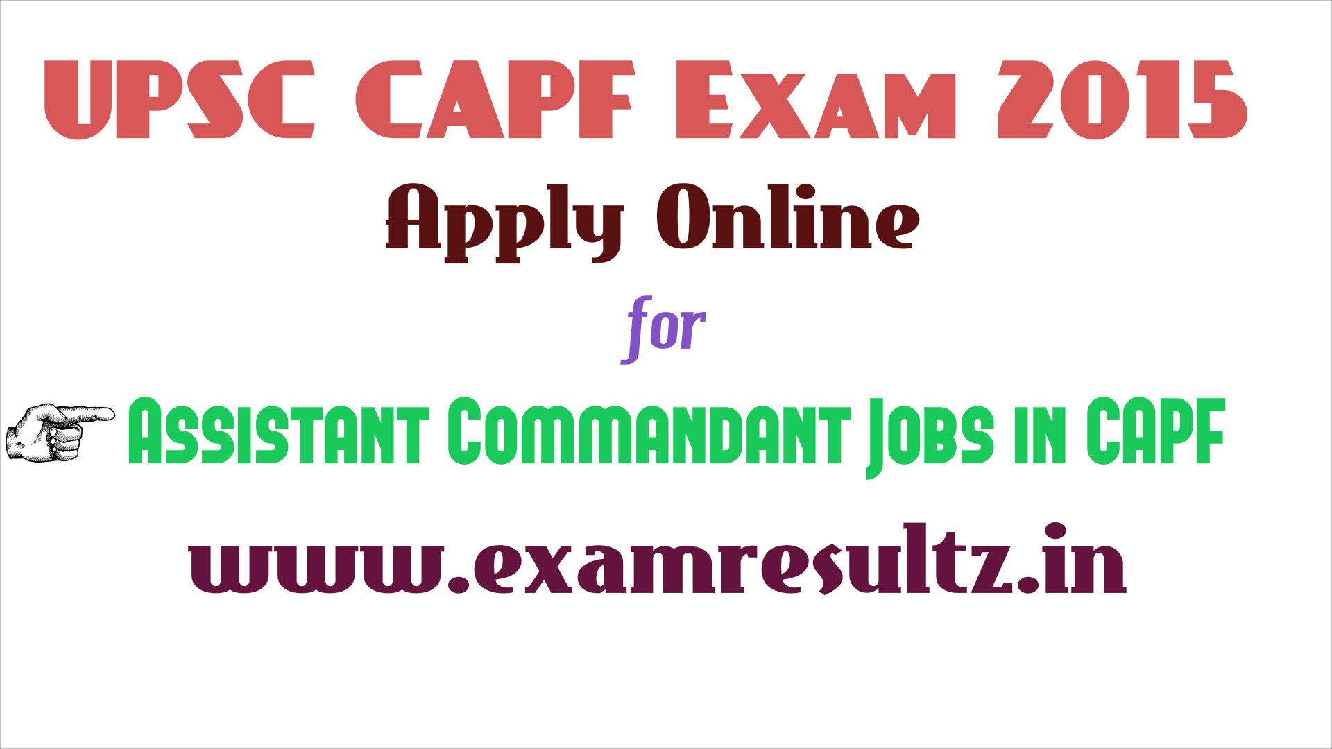 upsc capf examination 2015 exam dates