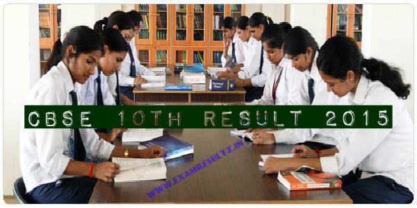 CBSE 10 result 2015 will be declared on cbseresults.nic.in in 3rd week of May