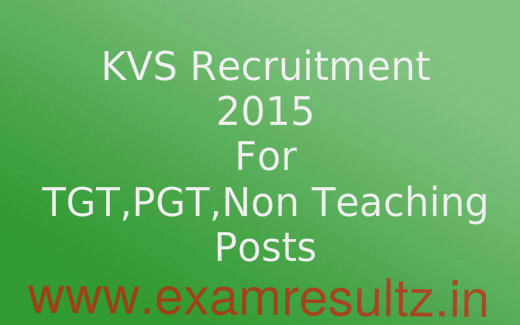 KVS recruitment 2015 for PGT, TGT, Officer and Non teaching posts