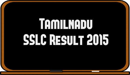Tamil Nadu SSLC ExamResult 2015 : TN sslc results tnresults.nic.in