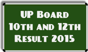 UP Board 10th result 2015 www.upresults.nic.in : Up Board 12 result 2015