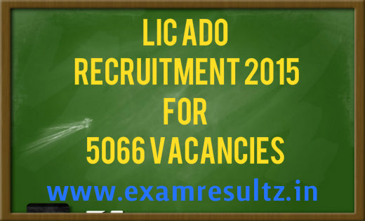 LIC ADO recruitment 2015 for 5066 vacancies