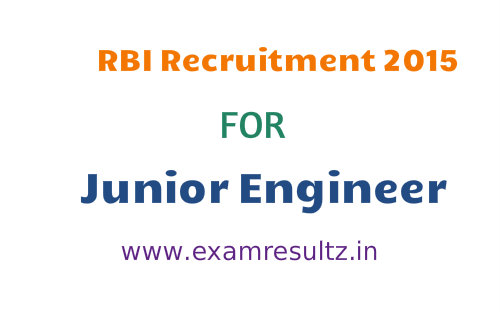 RBI Junior Engineer recruitment 2015 eligibility, posts, important dates