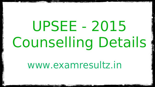 UPSEE Counselling 2015 Important dates, documents, seat allotment