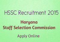 HSSC recruitment 2015 : Haryana Staff Selection Commission Jobs