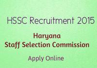 HSSC recruitment 2015 : Haryana Staff Selection Commission Jobs