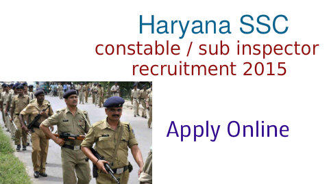 Haryana SSC constable / sub inspector recruitment 2015 at www.hssc.gov.in