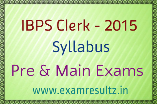 IBPS Clerk 2015 syllabus for Pre and Main exams
