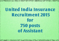 United India Insurance Recruitment 2015 for 750 posts of Assistant