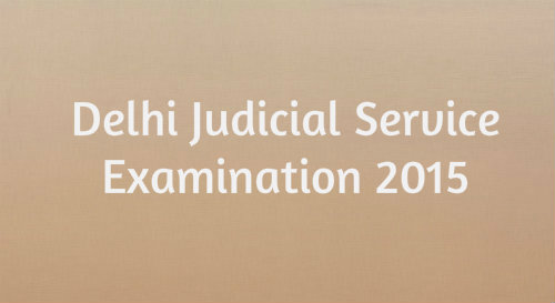 Delhi Judicial Service Examination 2015