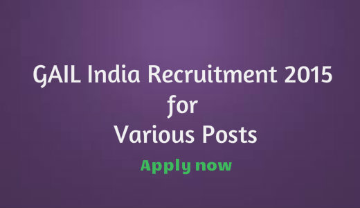 GAIL India Recruitment 2015 for Various Posts