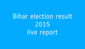 Bihar election result 2015 live report