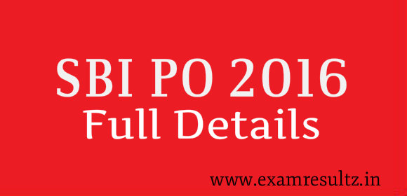 SBI PO recruitment 2016 Notification, eligibility, last / exam dates, syllabus, exam pattern