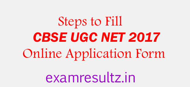 How to fill CBSE UGC NET Nov 2017 application form
