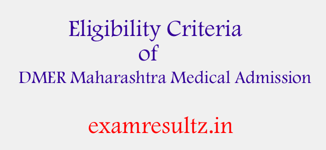 Eligibility criteria of DMER Maharashtra Medical Admission